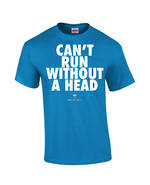 "Carlaw Park ""Can't Run Without A Head"" Sapphire Tee"